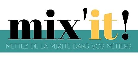 Mix'iT : mettez de la mixité dans vos métiers !